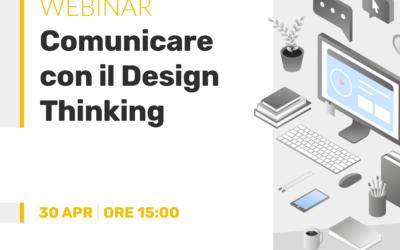 """Webinar """"Design Thinking: comunicare in modo nuovo con il pensiero progettuale"""""""