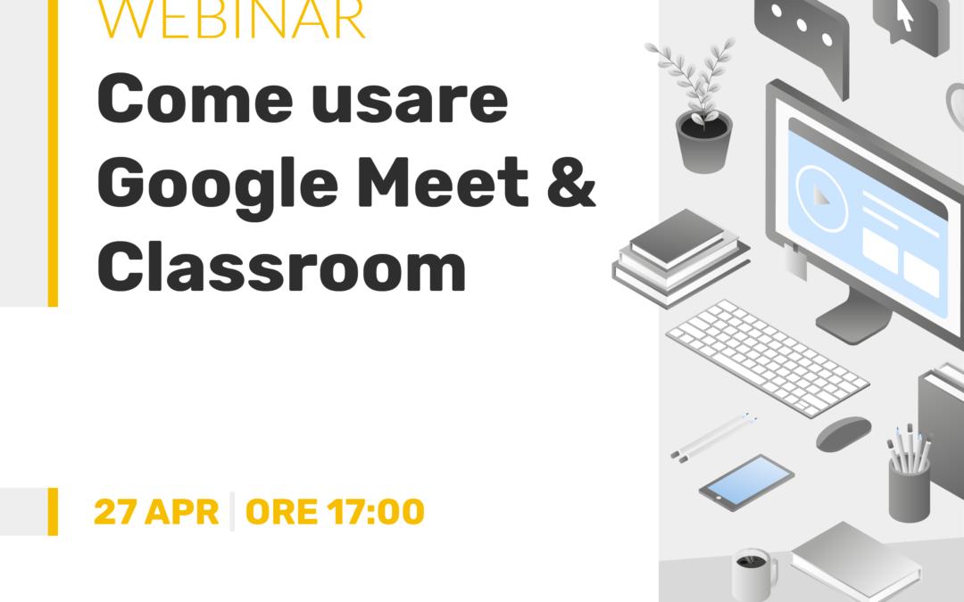Locandina del webinar: Come usare Google Meet & Classroom