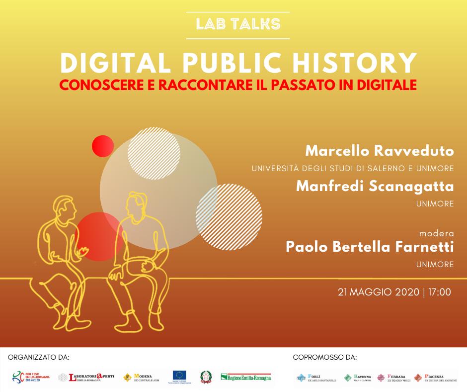 """21 MAGGIO – LAB TALK """"Digital Public History. Conoscere e raccontare il passato in digitale"""""""
